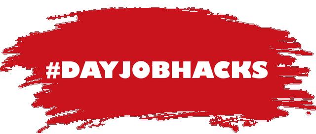 Day Job Hacks