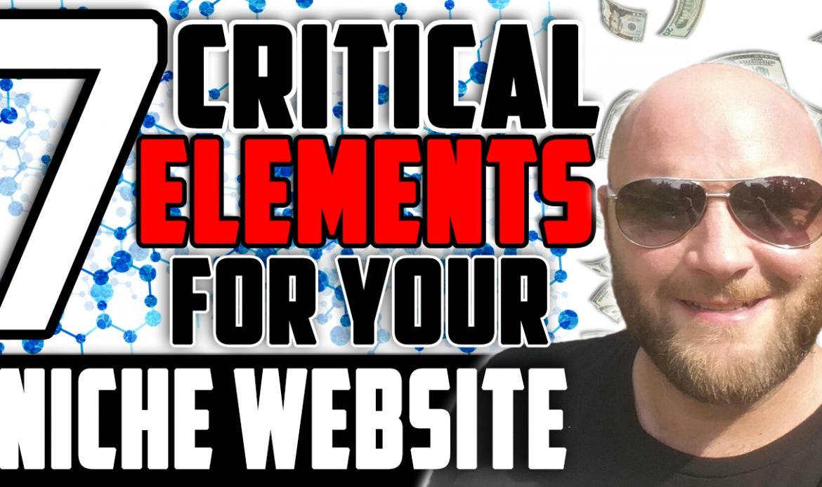 7 Critical Elements for Affiliate Marketing Niche Websites