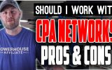 Pros & Cons of CPA Networks Vs Going Direct?