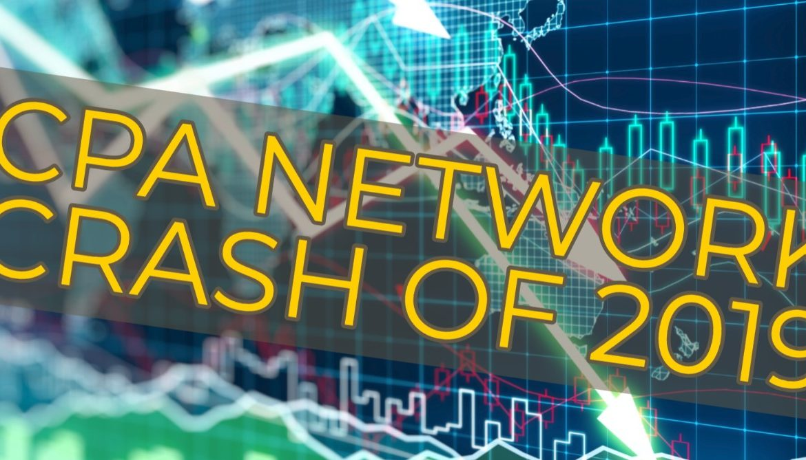 The 2019 Crash of CPA Networks – Here is Why Affiliate Marketing is Not Dying (Peerfly, AAO, Mundo)