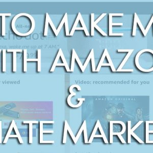 3 Fool Proof Affiliate Marketing Amazon Strategies To Make Money Online