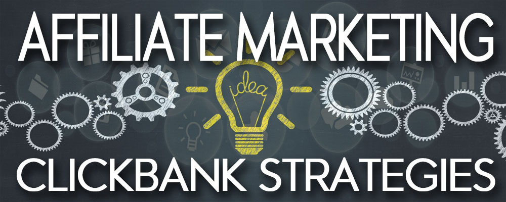 clickbank affiliate marketing strategies
