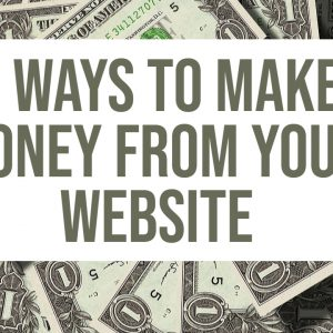 6 Tips on How To Make Money From Your Website