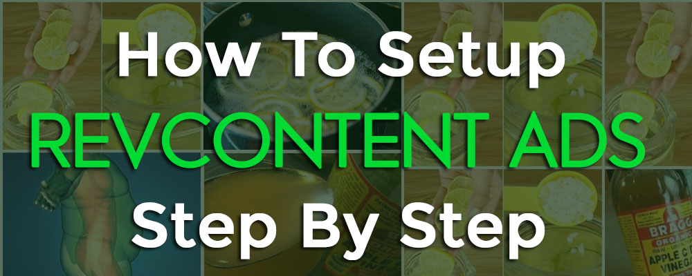 How To Setup a Revcontent Campaign in 6 Easy Steps