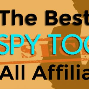 7 Awesome Ad Spy Tools For Affiliate Marketing