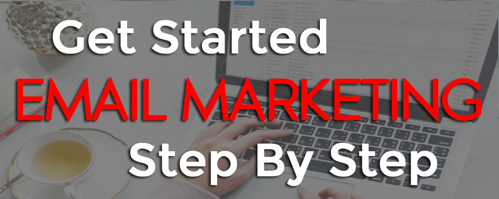 9 Steps To Start Email Marketing Today