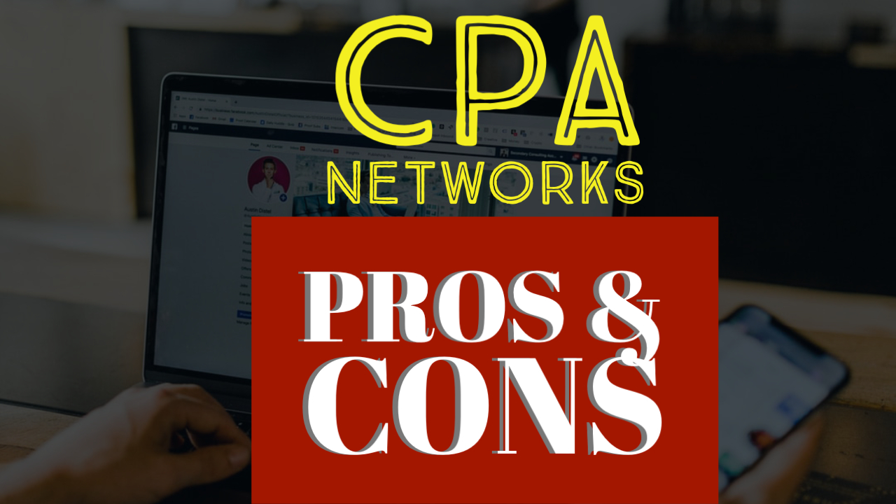 Pros & Cons of Working With CPA Networks Vs Going Direct?