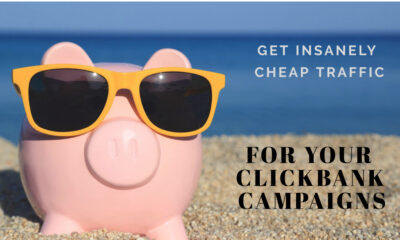 How to get insanely cheap traffic for your clickbank campaigns